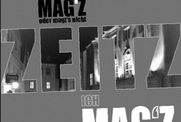 """""""Mag'z"""" oder """"Mag'z"""" nicht."""